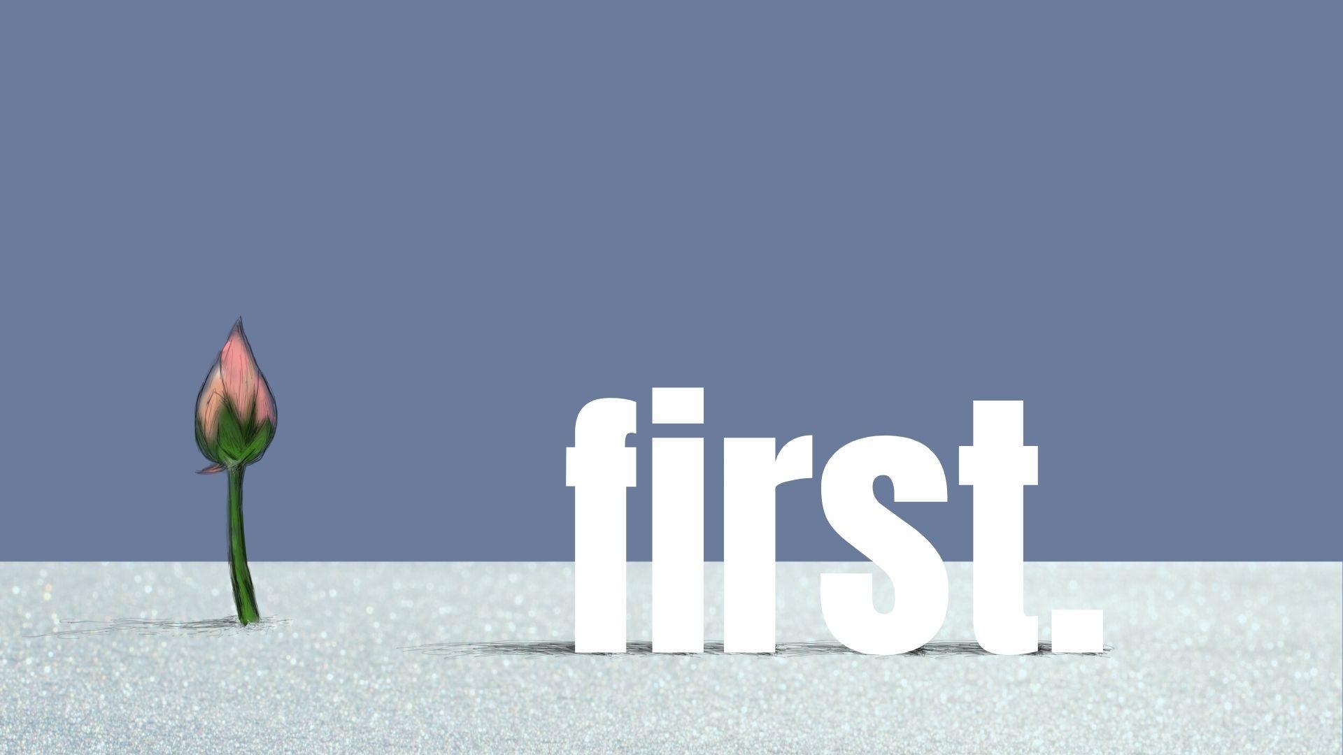 First: Faith