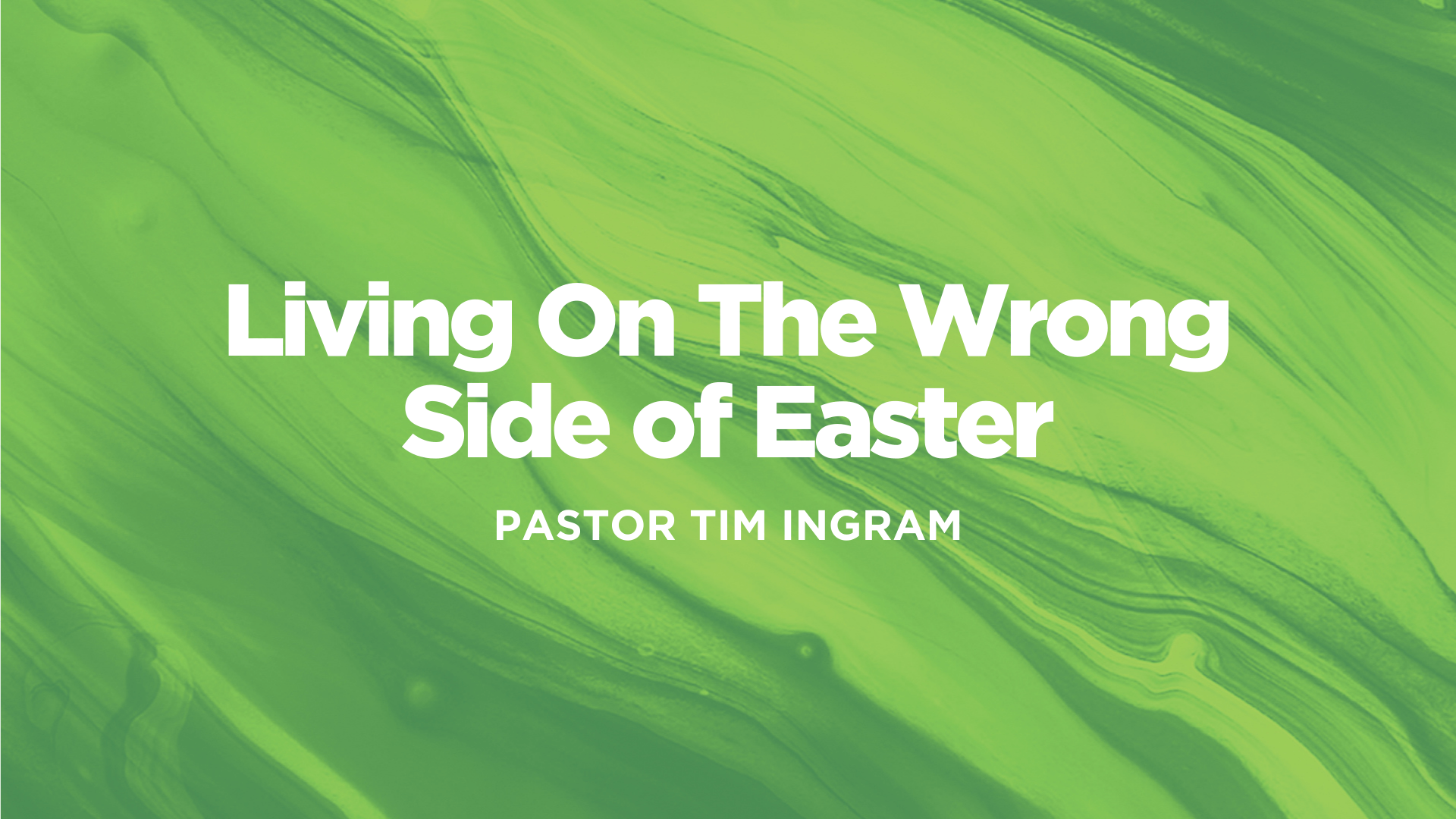 Living On The Wrong Side Of Easter